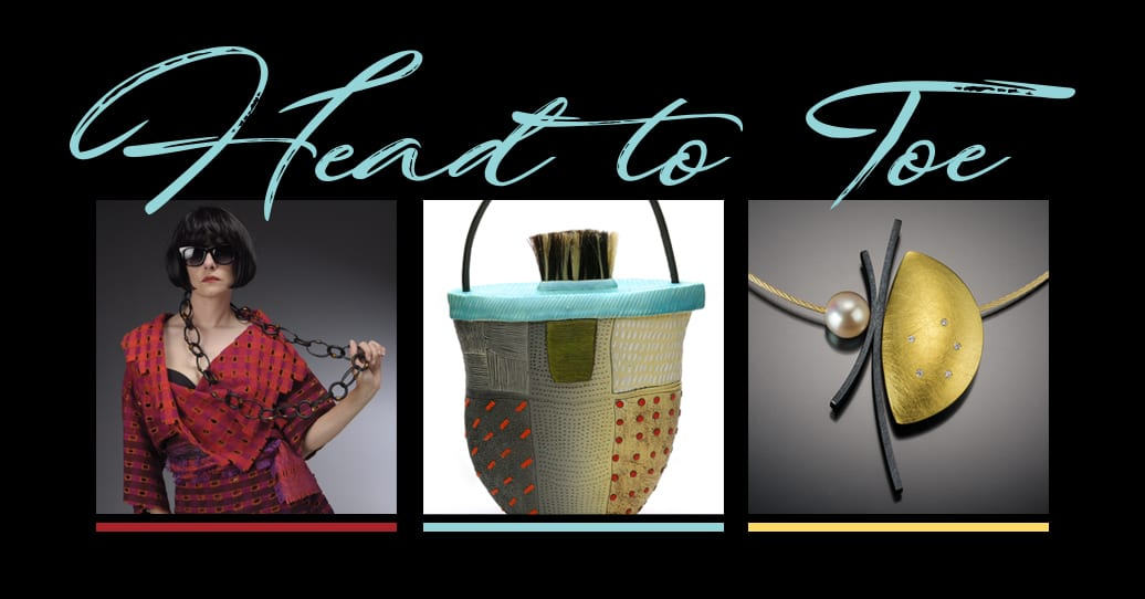 The Head to Toe exhibition is at the League of NH Craftsmen Headquarters from October 5th to December 21st.